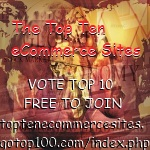 Please vote for us at the Top Ten eCommerce Sites List? http://toptenecommercesites.gotop100.com/in.php?ref=110
